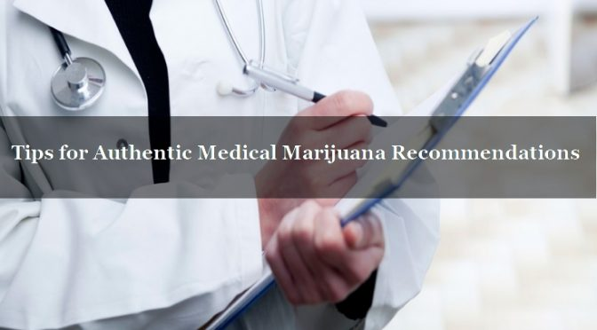 Getting authentic medical marijuana recommendations