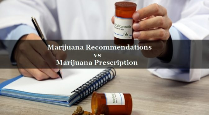 Marijuana Recommendations vs. Marijuana Prescription