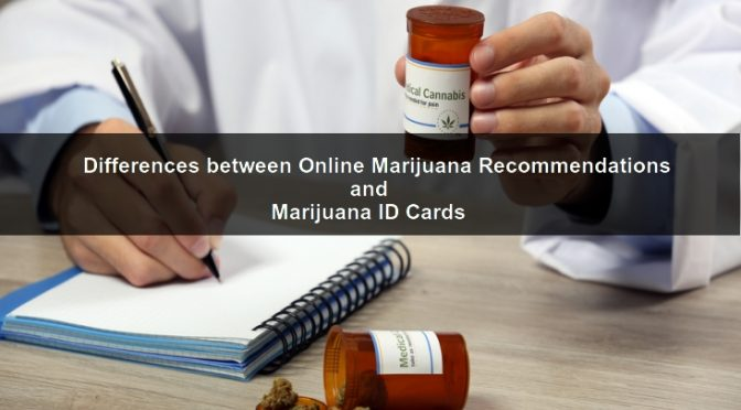 Online Marijuana Recommendations and Marijuana ID Cards